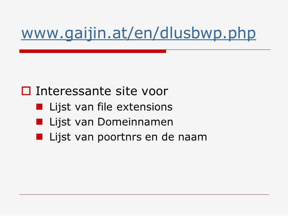 www.gaijin.at/en/dlusbwp.php  Interessante site voor Lijst van file extensions Lijst van Domeinnamen Lijst van poortnrs en de naam