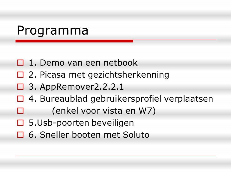 Programma  1. Demo van een netbook  2. Picasa met gezichtsherkenning  3. AppRemover2.2.2.1  4. Bureaublad gebruikersprofiel verplaatsen  (enkel v