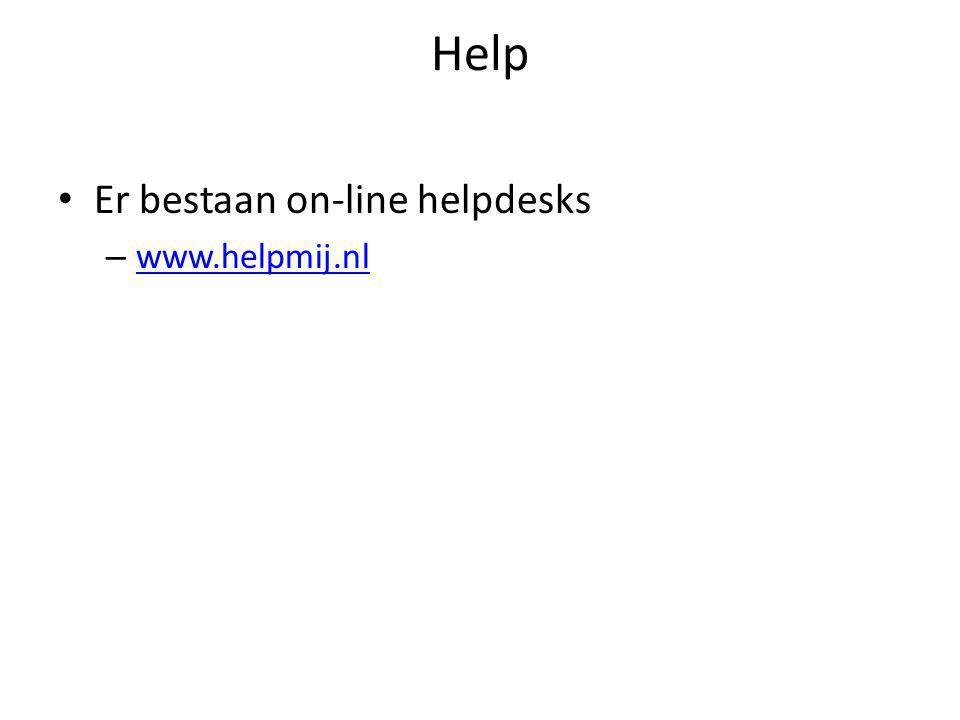 Help Er bestaan on-line helpdesks – www.helpmij.nl www.helpmij.nl