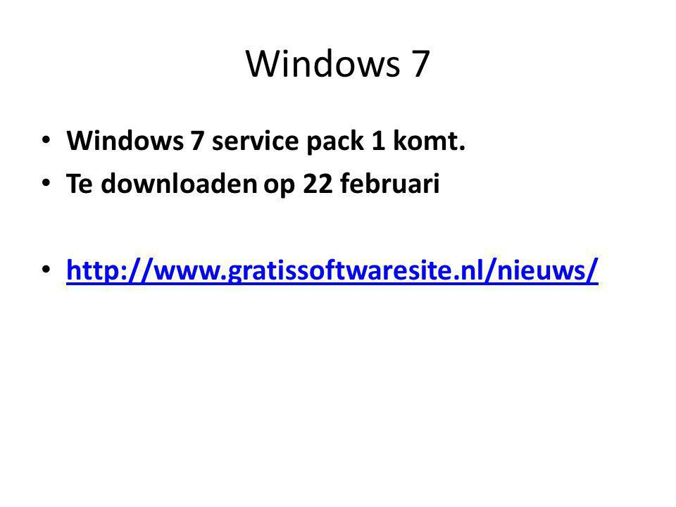 Windows 7 Windows 7 service pack 1 komt.