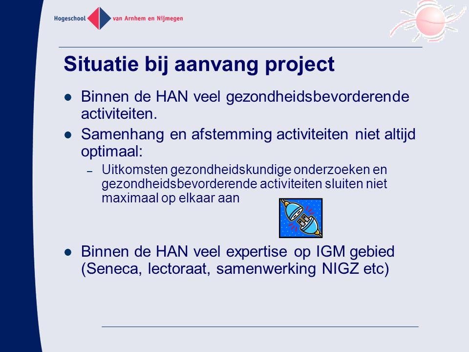 Projectdoelstellingen Centrale projectdoelstelling: De ontwikkeling, implementatie, verankering en borging van een integraal gezondheidsbeleid binnen de HAN