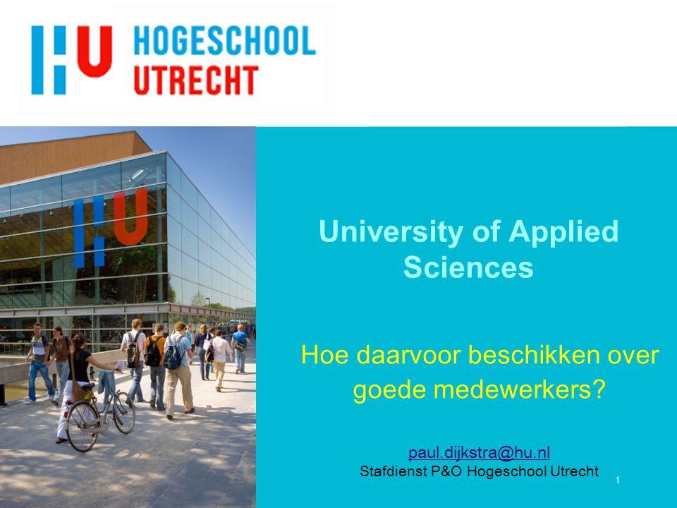 1 University of Applied Sciences Hoe daarvoor beschikken over goede medewerkers.