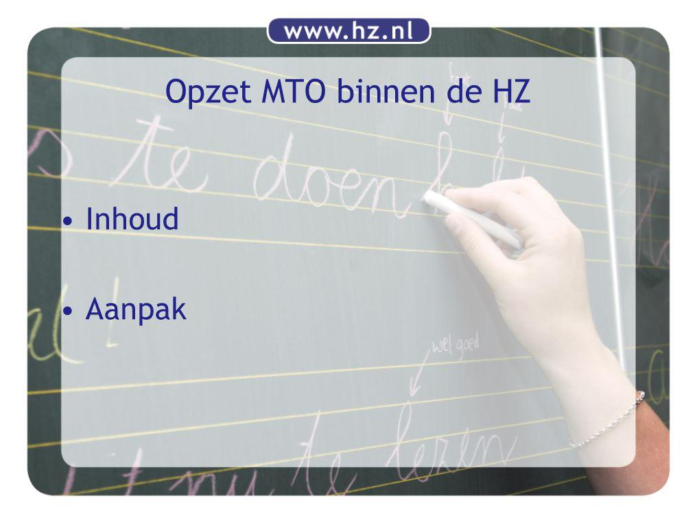 Opzet MTO binnen de HZ Inhoud Aanpak