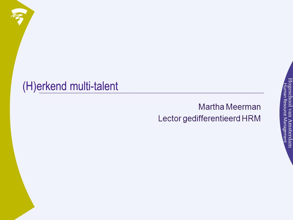 (H)erkend multi-talent Martha Meerman Lector gedifferentieerd HRM