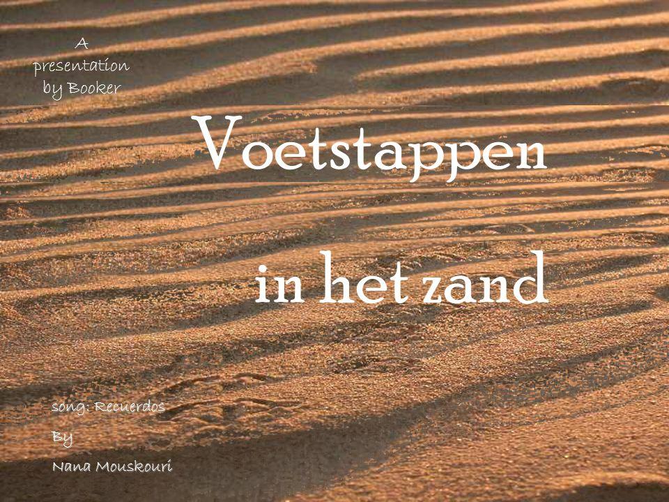 A presentation by Booker Voetstappen in het zand song: Recuerdos By Nana Mouskouri
