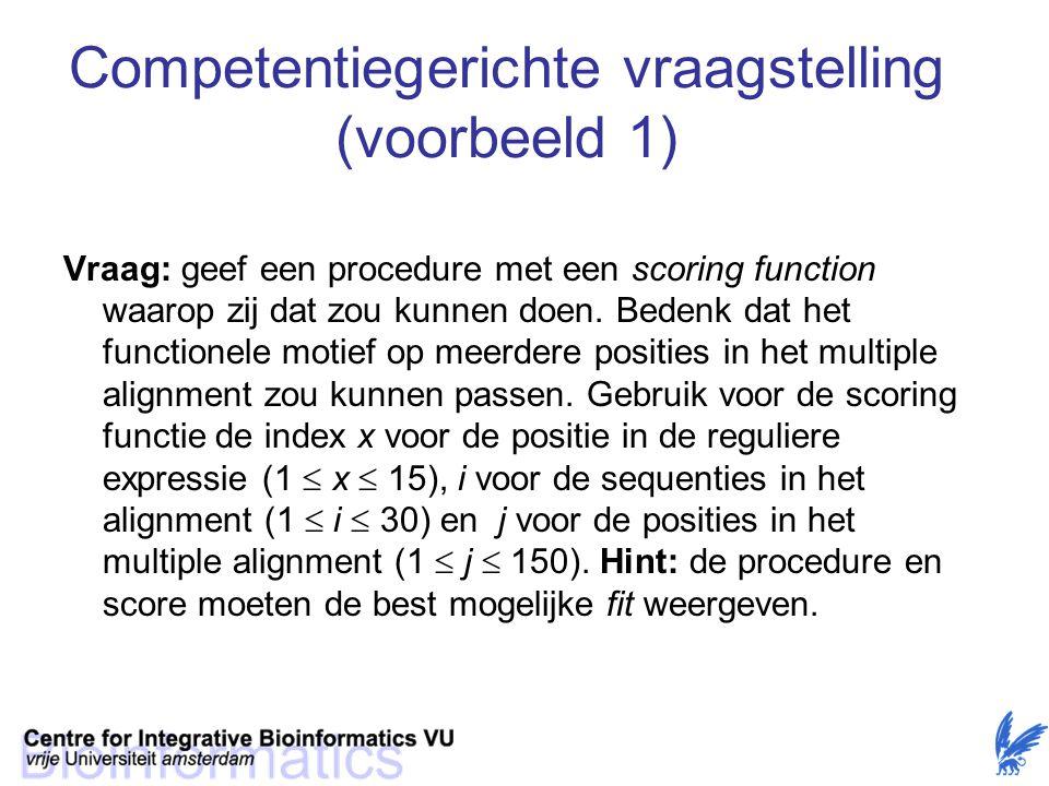 Competentiegerichte vraagstelling (voorbeeld 1) Vraag: geef een procedure met een scoring function waarop zij dat zou kunnen doen.