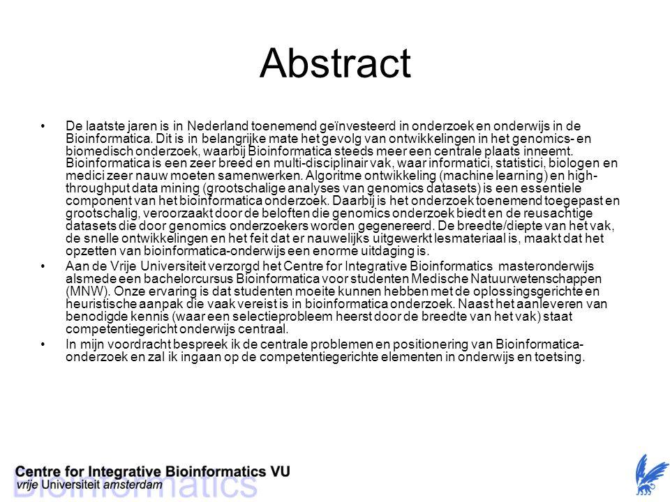 Abstract De laatste jaren is in Nederland toenemend geïnvesteerd in onderzoek en onderwijs in de Bioinformatica.