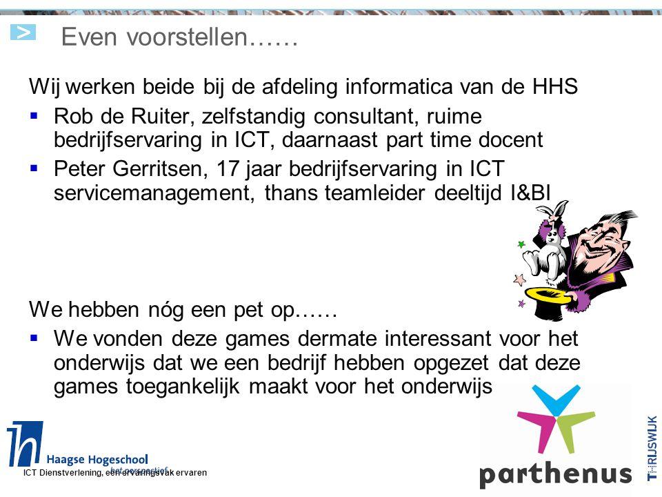 ICT Dienstverlening, een ervaringsvak ervaren Games.