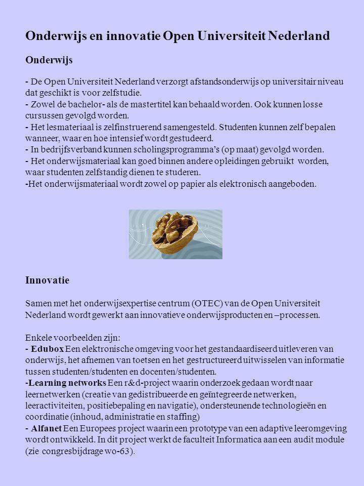Onderwijs en innovatie Open Universiteit Nederland Onderwijs - De Open Universiteit Nederland verzorgt afstandsonderwijs op universitair niveau dat ge