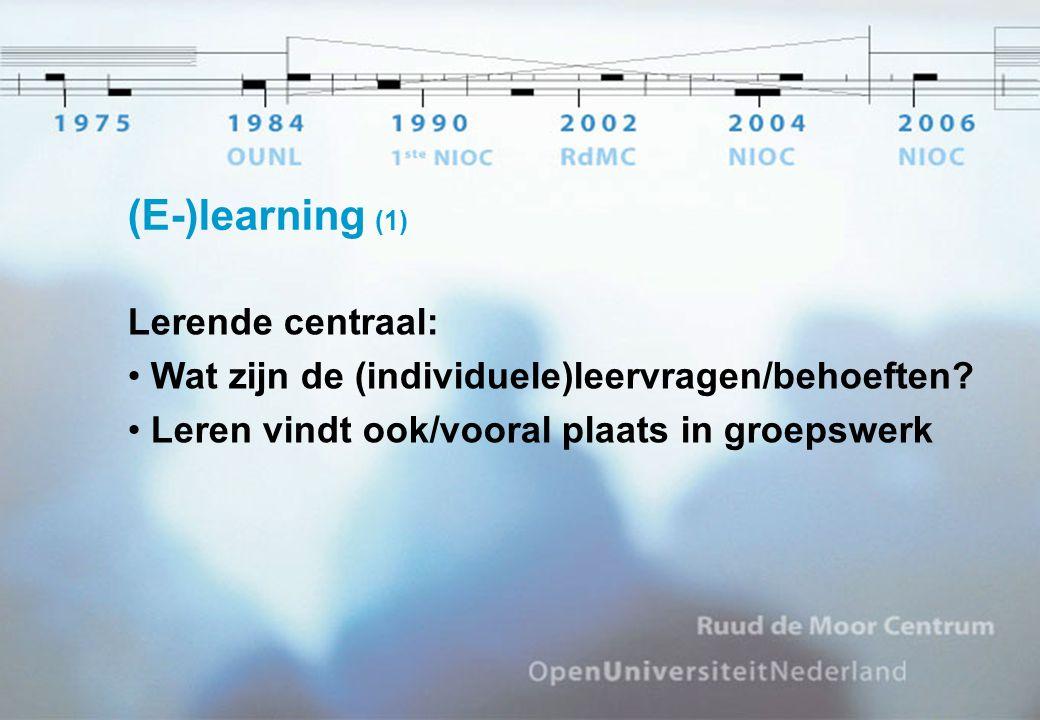 (E-)learning (1) Lerende centraal: Wat zijn de (individuele)leervragen/behoeften.