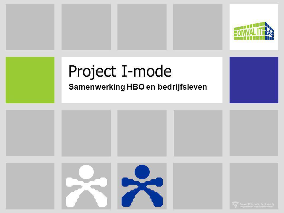 Omval IT is onderdeel van de Hogeschool van Amsterdam Project I-mode Samenwerking HBO en bedrijfsleven