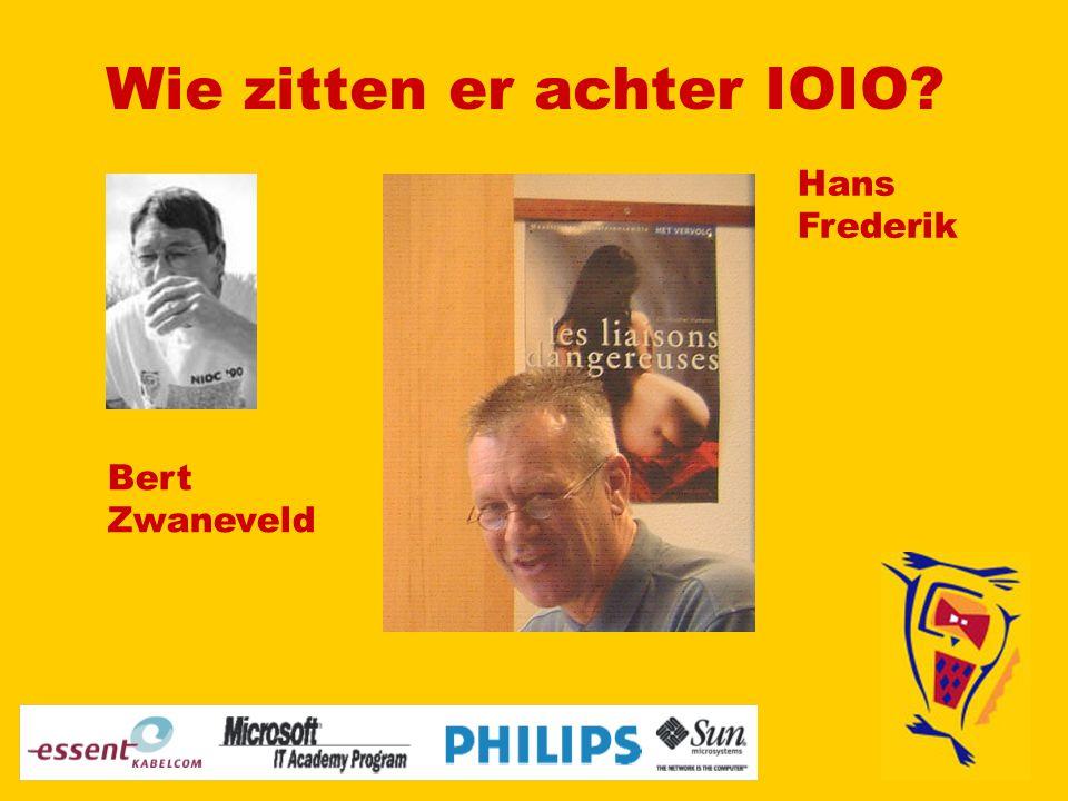 Wie zitten er achter IOIO Bert Zwaneveld Hans Frederik