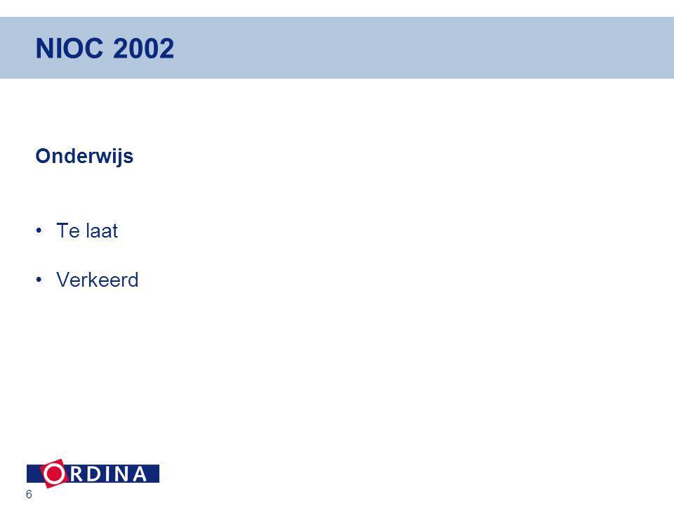 6 NIOC 2002 Onderwijs Te laat Verkeerd