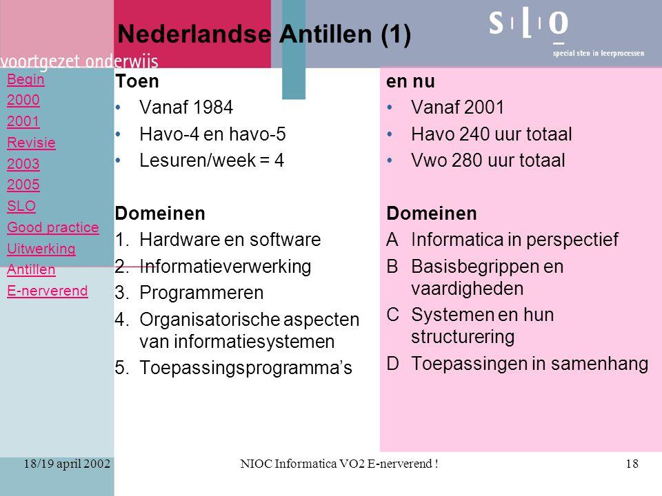 Begin 2000 2001 Revisie 2003 2005 SLO Good practice Uitwerking Antillen E-nerverend 18/19 april 2002NIOC Informatica VO2 E-nerverend !18 Nederlandse A