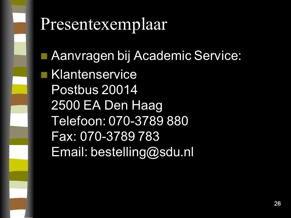 26 Presentexemplaar Aanvragen bij Academic Service: Klantenservice Postbus 20014 2500 EA Den Haag Telefoon: 070-3789 880 Fax: 070-3789 783 Email: bestelling@sdu.nl