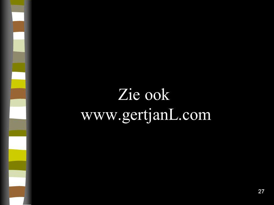 27 Zie ook www.gertjanL.com