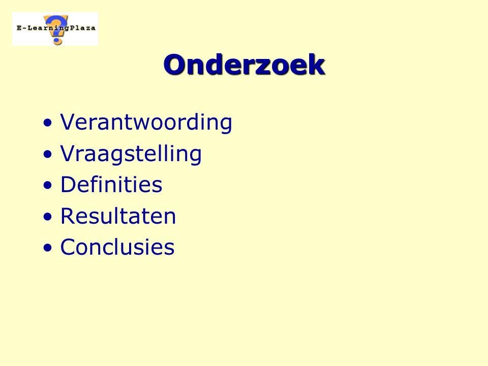 Verantwoording doelE-Learning in kaart HBO + BVE nederland vragenlijst 291 respons 29% opleidingshoofden HBO 138 respons 23% directeuren BVE spss conclusies generaliseerbaar meting betrouwbaar vragenlijst valide dataverwerking correct, maar onderzoeksgroep iets te positief