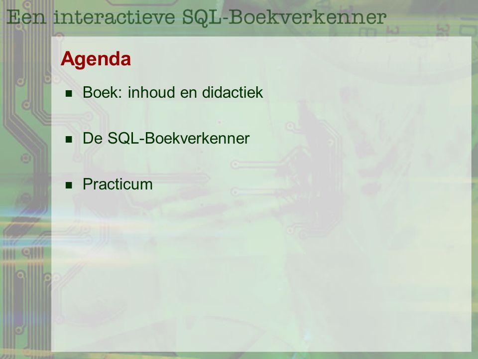 Agenda Boek: inhoud en didactiek De SQL-Boekverkenner Practicum