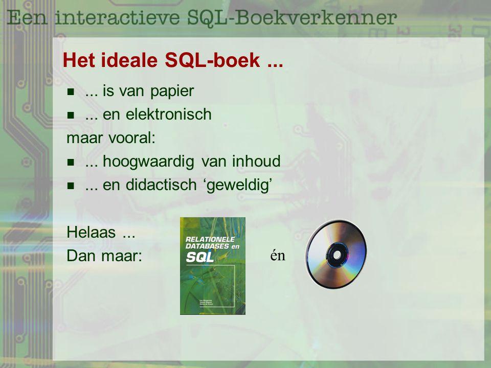 Het ideale SQL-boek...... is van papier... en elektronisch maar vooral:...