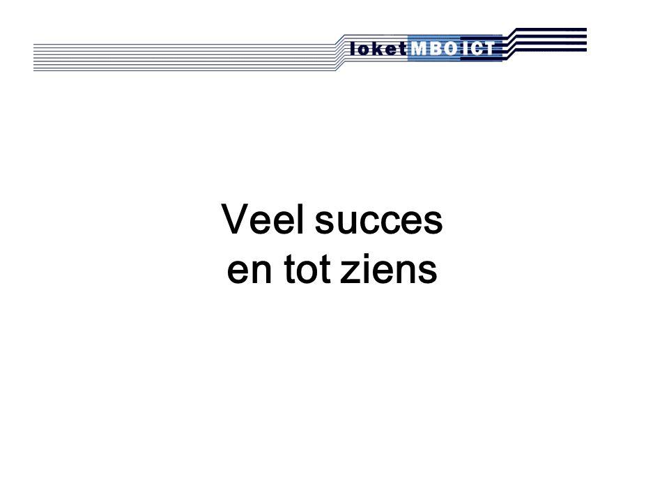 Veel succes en tot ziens