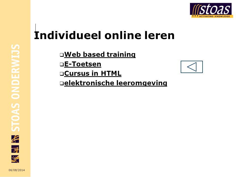 06/08/2014  Web based training Web based training  E-Toetsen E-Toetsen  Cursus in HTML Cursus in HTML  elektronische leeromgeving elektronische le