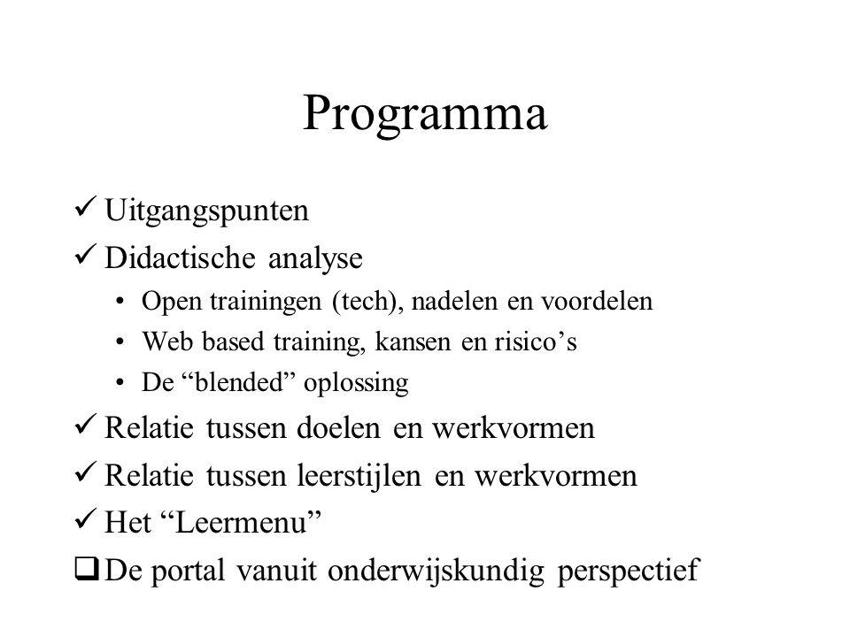 """Programma Uitgangspunten Didactische analyse Open trainingen (tech), nadelen en voordelen Web based training, kansen en risico's De """"blended"""" oplossin"""