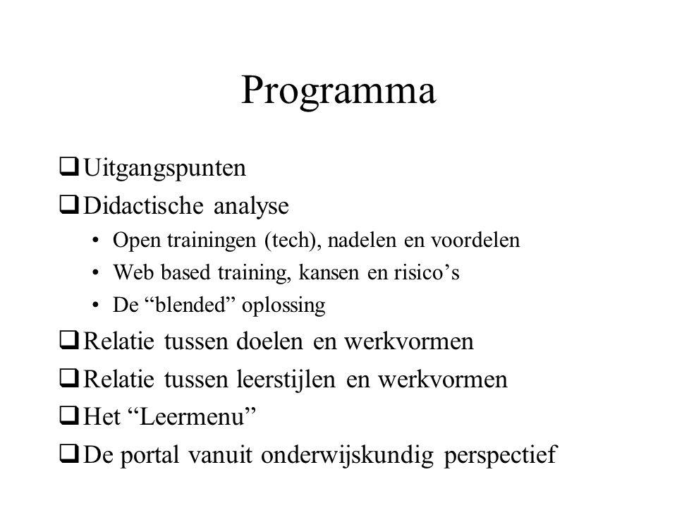 """Programma  Uitgangspunten  Didactische analyse Open trainingen (tech), nadelen en voordelen Web based training, kansen en risico's De """"blended"""" oplo"""