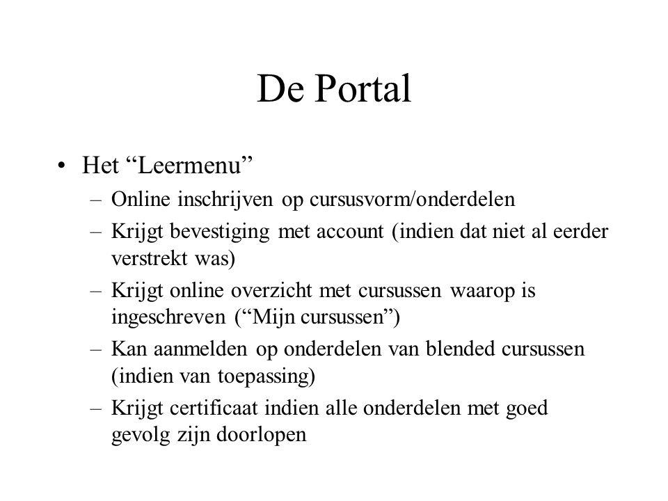 """De Portal Het """"Leermenu"""" –Online inschrijven op cursusvorm/onderdelen –Krijgt bevestiging met account (indien dat niet al eerder verstrekt was) –Krijg"""