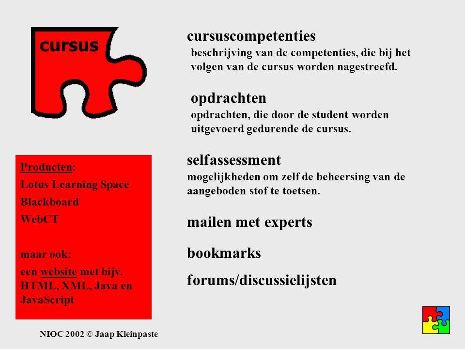 NIOC 2002 © Jaap Kleinpaste cursus onderhoudsarm aansluiten bij leerstijlen gegevens uit de database plaats- en tijdsonafhankelijk resultaten naar por