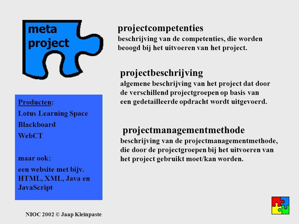 NIOC 2002 © Jaap Kleinpaste meta-project meta project projectcompetenties projectbeschrijving projectmanagementmethode beschrijving van de competentie