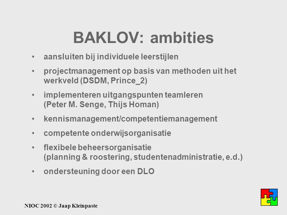 NIOC 2002 © Jaap Kleinpaste aansluiten bij individuele leerstijlen projectmanagement op basis van methoden uit het werkveld (DSDM, Prince_2) implementeren uitgangspunten teamleren (Peter M.