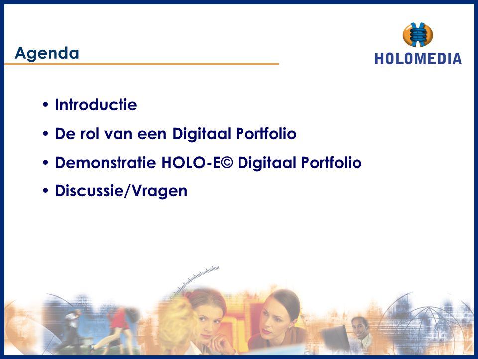 Agenda Introductie De rol van een Digitaal Portfolio Demonstratie HOLO-E© Digitaal Portfolio Discussie/Vragen