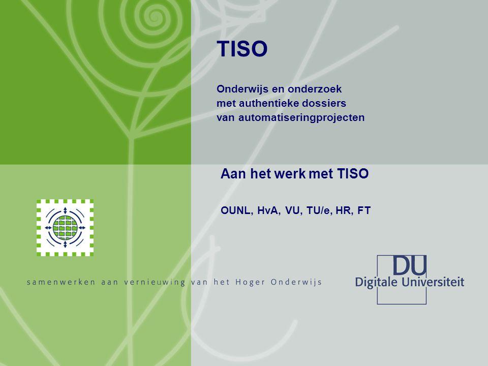 TISO NIOC 18 april 2007 Jacob Brunekreef (HvA), Arie Dekker (HR), Frans Mofers & Anda Counotte (OUNL) 2 Wat is TISO.
