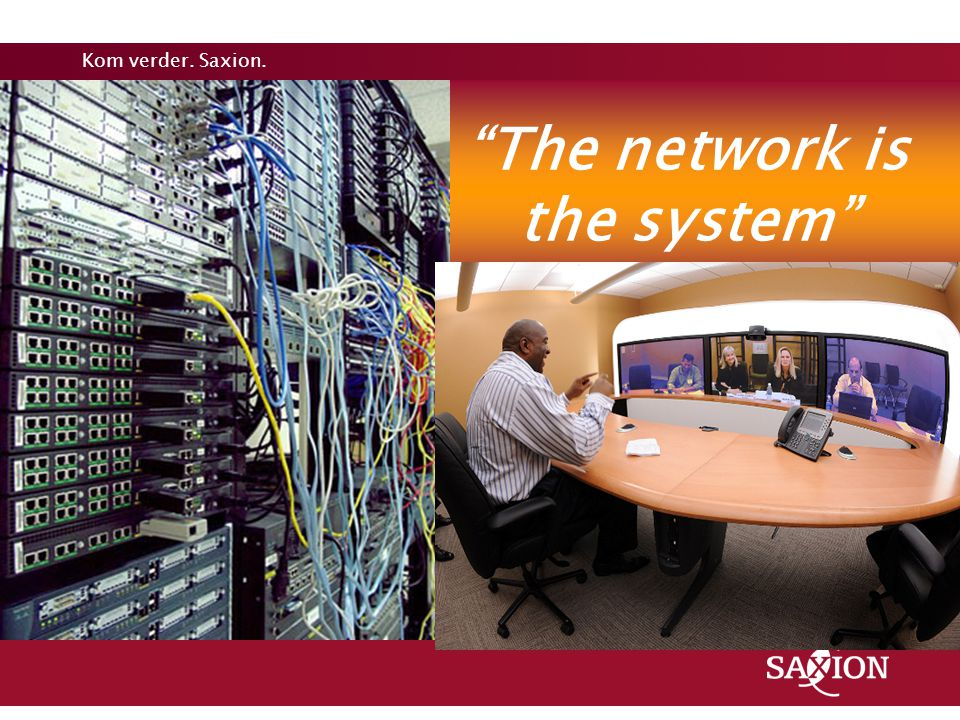 "Kom verder. Saxion. ""The network is the system"""