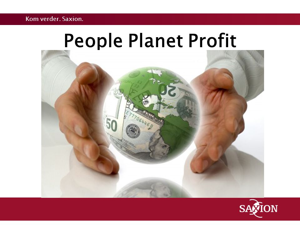 Kom verder. Saxion. People Planet Profit