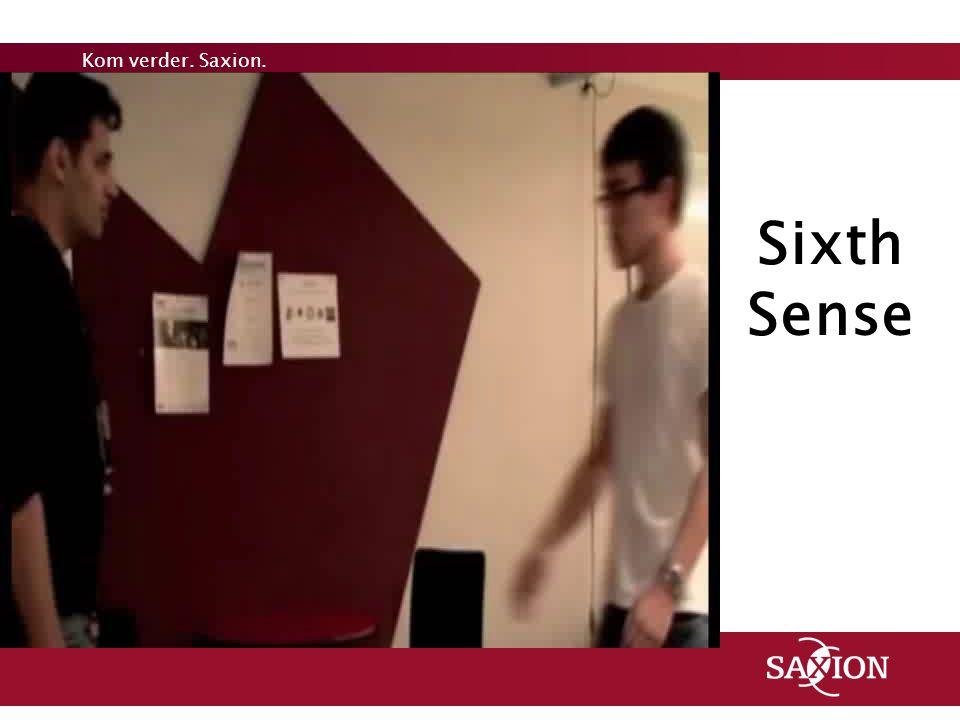 Kom verder. Saxion. Sixth Sense