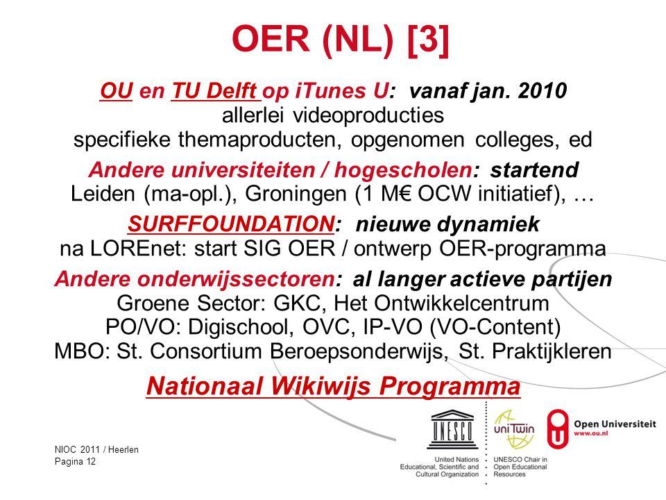 NIOC 2011 / Heerlen Pagina 12 OER (NL) [3] OUOU en TU Delft op iTunes U: vanaf jan. 2010TU Delft allerlei videoproducties specifieke themaproducten, o