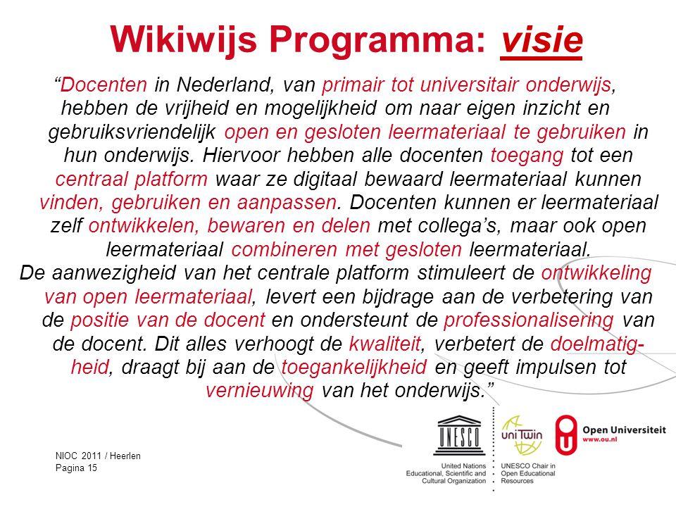 """NIOC 2011 / Heerlen Pagina 15 Wikiwijs Programma: visievisie """"Docenten in Nederland, van primair tot universitair onderwijs, hebben de vrijheid en mog"""