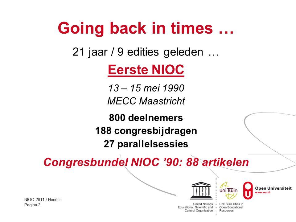 NIOC 2011 / Heerlen Pagina 2 Going back in times … 21 jaar / 9 edities geleden … Eerste NIOC 13 – 15 mei 1990 MECC Maastricht 800 deelnemers 188 congr