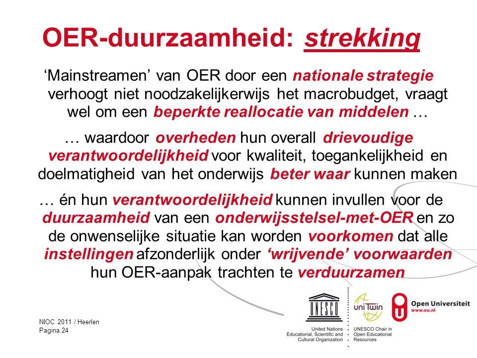 NIOC 2011 / Heerlen Pagina 24 OER-duurzaamheid: strekking 'Mainstreamen' van OER door een nationale strategie verhoogt niet noodzakelijkerwijs het mac