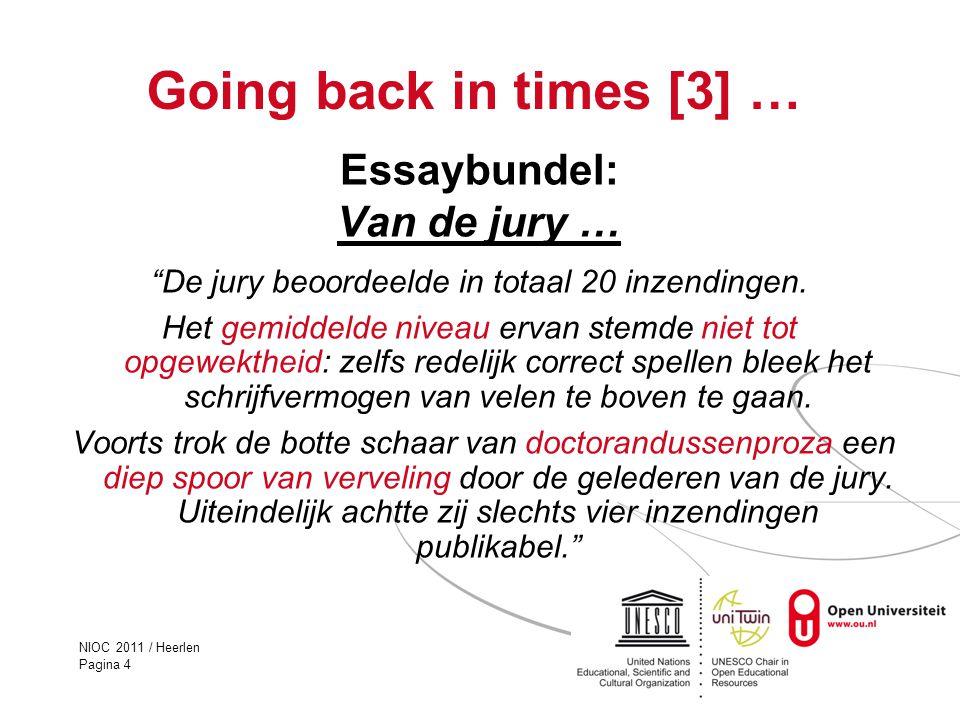 """NIOC 2011 / Heerlen Pagina 4 Going back in times [3] … Essaybundel: Van de jury … """"De jury beoordeelde in totaal 20 inzendingen. Het gemiddelde niveau"""