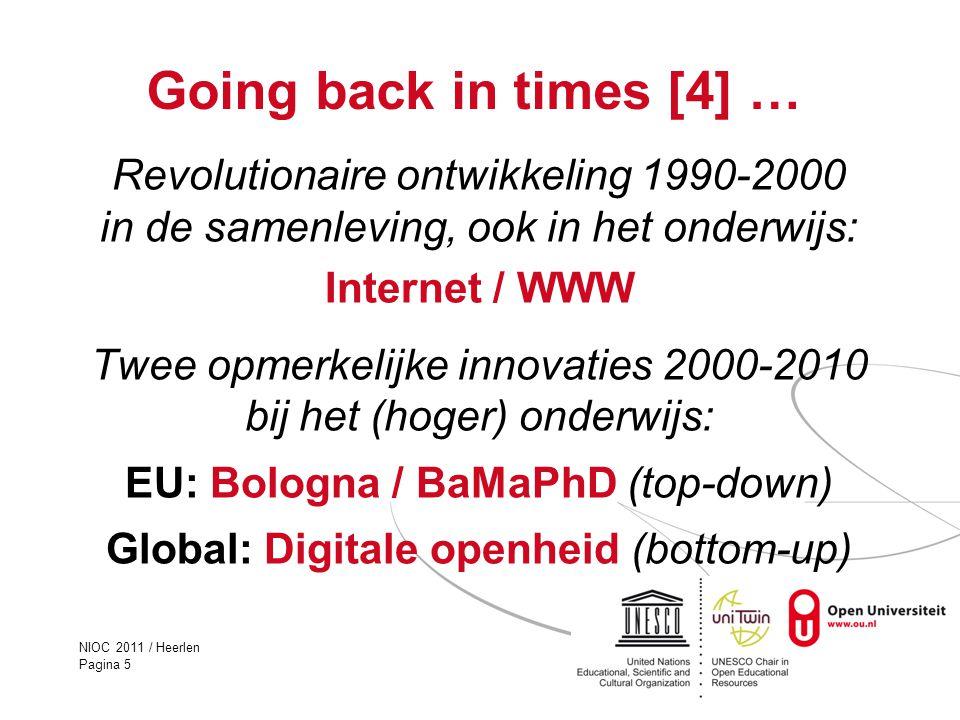 NIOC 2011 / Heerlen Pagina 5 Going back in times [4] … Revolutionaire ontwikkeling 1990-2000 in de samenleving, ook in het onderwijs: Internet / WWW T