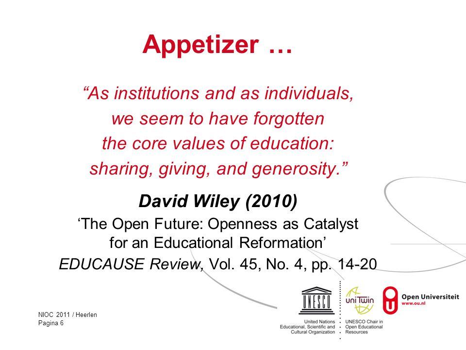 NIOC 2011 / Heerlen Pagina 7 Digitale Openheid ('familie') Vrije (gratis) online toegang Open Source (programmatuur) Open Access (wetenschappelijke output) Open Content (creatief werk: tekst, afbeeldingen, geluid, video) Open Educational Resources (OER) (open leermaterialen)