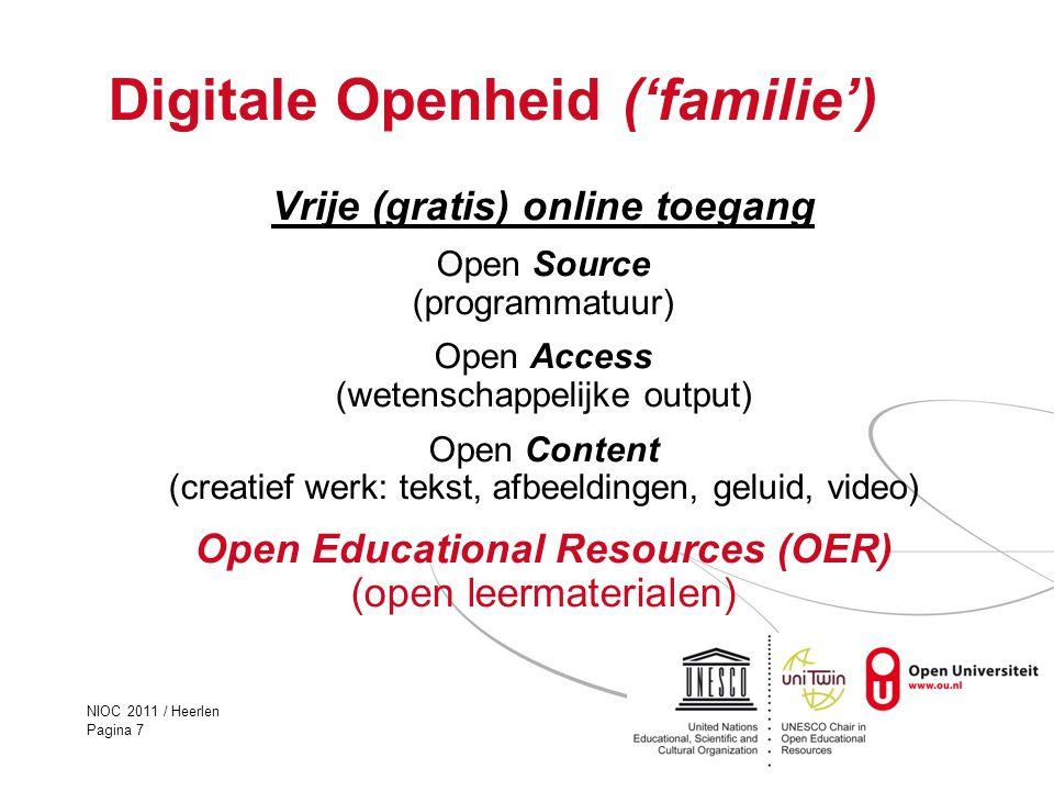 NIOC 2011 / Heerlen Pagina 7 Digitale Openheid ('familie') Vrije (gratis) online toegang Open Source (programmatuur) Open Access (wetenschappelijke ou