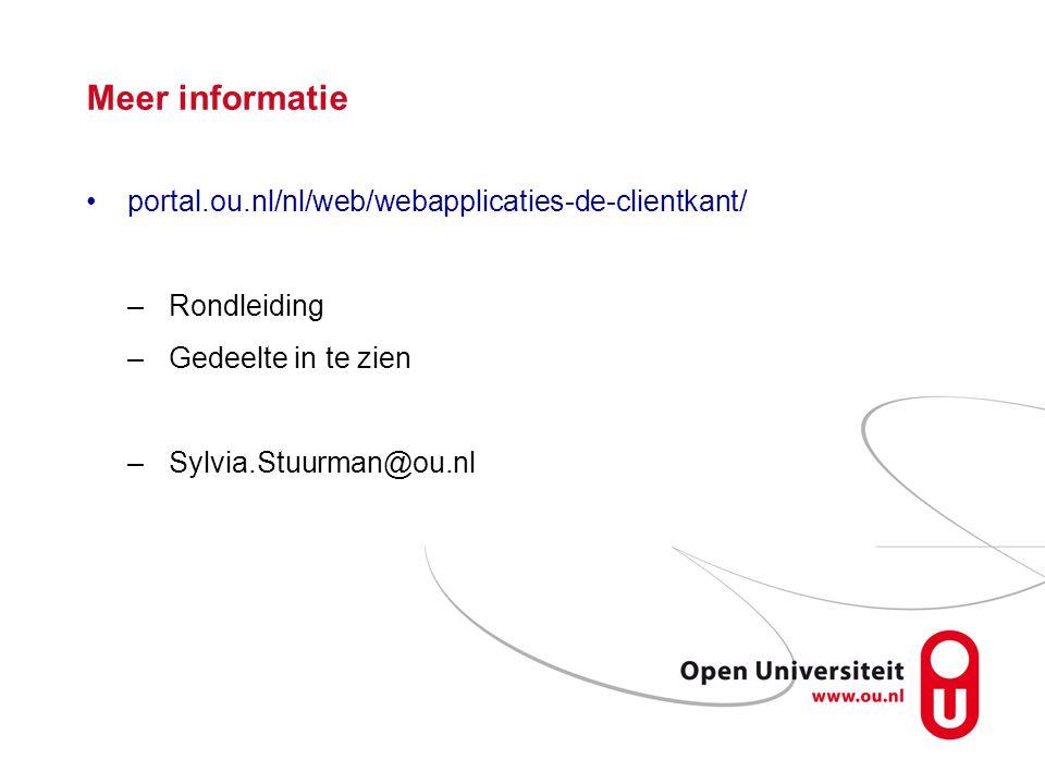 Meer informatie portal.ou.nl/nl/web/webapplicaties-de-clientkant/ –Rondleiding –Gedeelte in te zien –Sylvia.Stuurman@ou.nl
