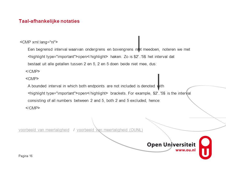 Pagina 16 Taal-afhankelijke notaties Een begrensd interval waarvan ondergrens en bovengrens niet meedoen, noteren we met open haken.
