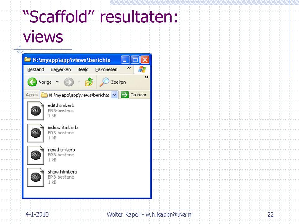 4-1-2010Wolter Kaper - w.h.kaper@uva.nl22 Scaffold resultaten: views