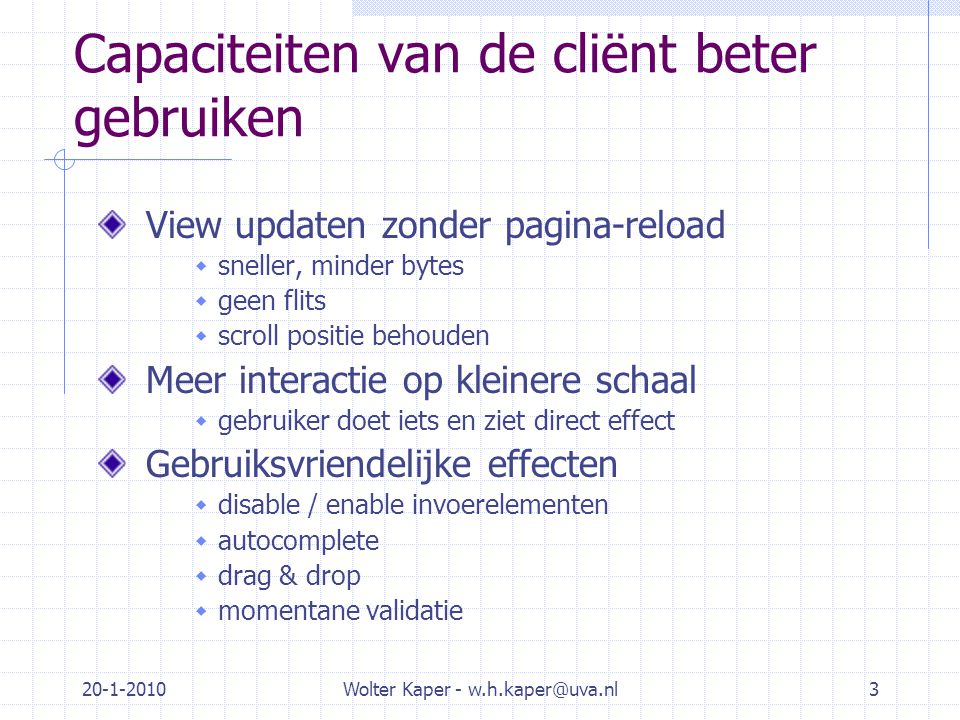 20-1-2010Wolter Kaper - w.h.kaper@uva.nl14 AJAX en Javascript via Rails Deel 2: met RJS