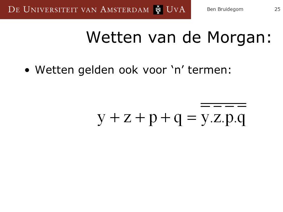Ben Bruidegom25 Wetten van de Morgan: Wetten gelden ook voor 'n' termen: