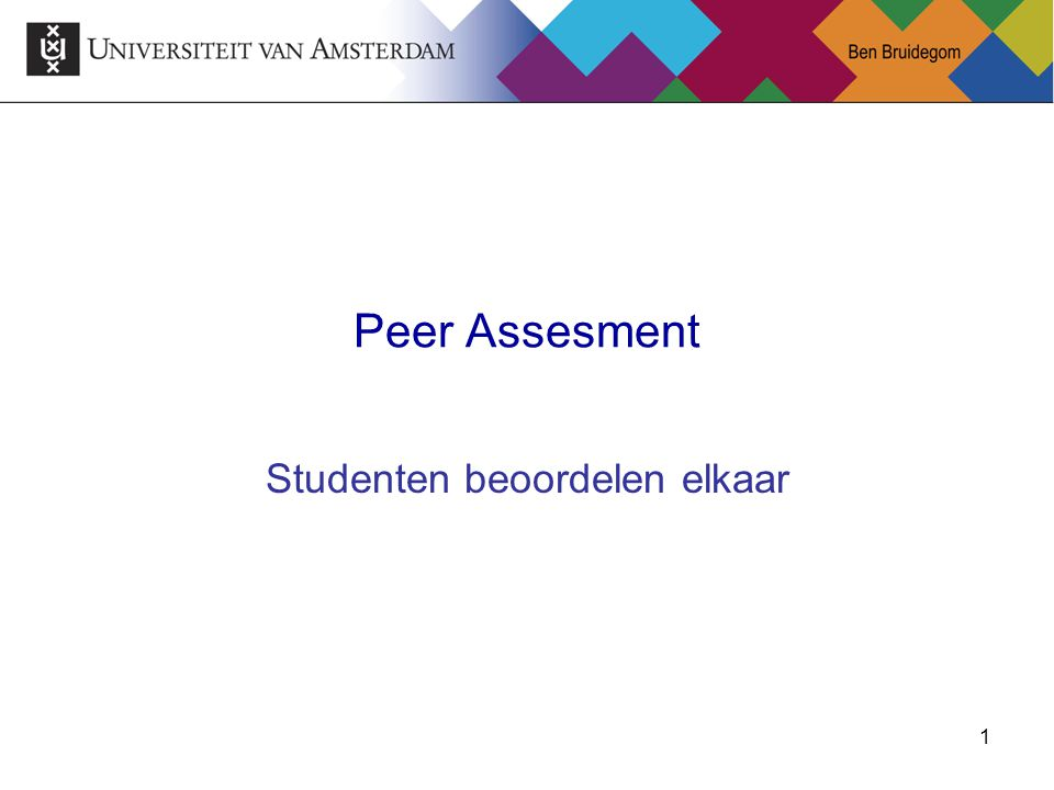 1 Peer Assesment Studenten beoordelen elkaar